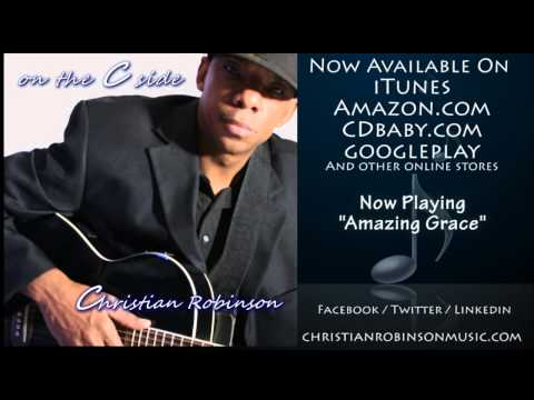 AMAZING GRACE By Christian Robinson (Smooth Jazz Artist)