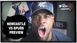 Preview with Expressions Oozing | Newcastle v Spurs