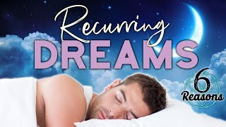 6 Reasons For RECURRING Dreams & How To Stop Them From Happening
