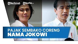 Dinilai Coreng Nama Jokowi, Sri Mulyani Dihujani Kritik soal Pajak Sembako