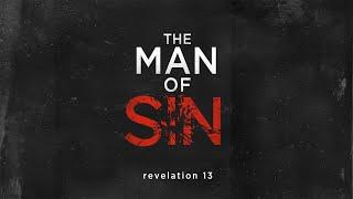 The Man of Sin   Revelation 13