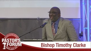 Pastor's Forum - Bishop Timothy J. Clarke - Part 1