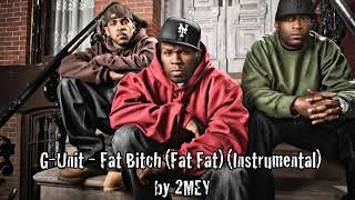 G-Unit - Fat Bitch (Fat Fat) (Instrumental) by 2MEY
