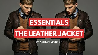 How To Choose & Wear A Leather Jacket - Mens Wardrobe Essentials