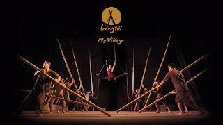 Làng Tôi - New cirque spectacle, Hanoi, Vietnam