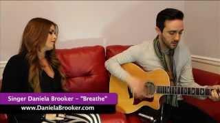 "Daniela Brooker - Acoustic Performance of ""Breathe"""