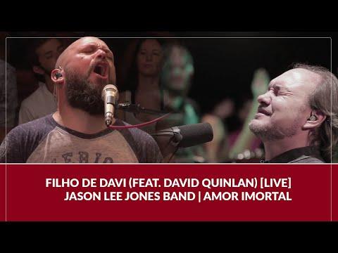 Filho de Davi (feat. David Quinlan) [LIVE] - Jason Lee Jones Band   Amor Imortal