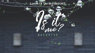• 𝚅𝙸𝙴𝚃𝚂𝚄𝙱 • Is It Me // 나인가요 - BAEKHYUN // 백현 (Lovers Of The Red Sky OST)