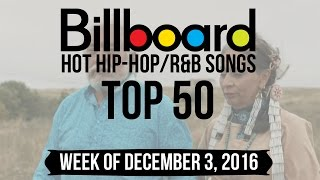Top 50 - Billboard Hip-Hop/R&B Songs | Week of December 3, 2016