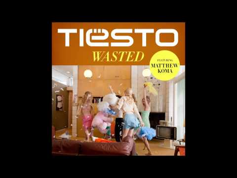 Wasted - Tiesto feat. Matthew Koma (Official Audio)
