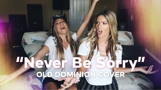 """""""Never Be Sorry"""" Old Dominion 