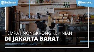 Daftar 5 Tempat Nongkrong Kekinian di Jakarta Barat yang Instagramable dan Cocok untuk Melepas Penat