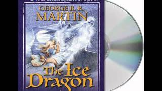 The Ice Dragon by George R.R. Martin--Audiobook Excerpt
