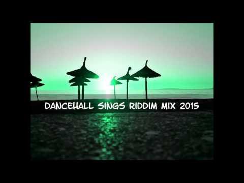 Dancehall Sings Riddim Mix(Love edition) 2015