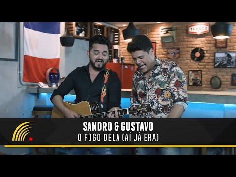 Sandro & Gustavo - O Fogo Dela (Aí Já Era) - Clipe Oficial