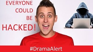 WARNING: You will be HACKED! #DramaAlert Biggest Hack in YouTube History!