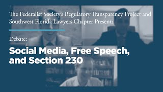 Click to play: Debate: Social Media, Free Speech, and Section 230