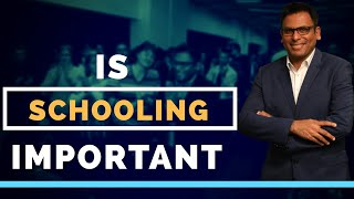 Is Schooling Important? | Amandeep Thind