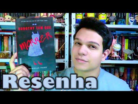 Resenha: Dorothy Tem Que Morrer (livro 1) | Cultura e Pro?xima Leitura
