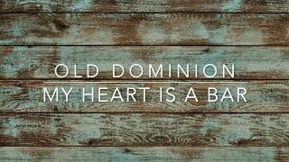 Old Dominion   My Heart Is A Bar (Lyrics)