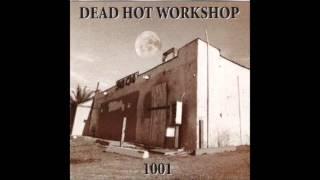 Mr  S O B  Dead Hot Workshop 1001