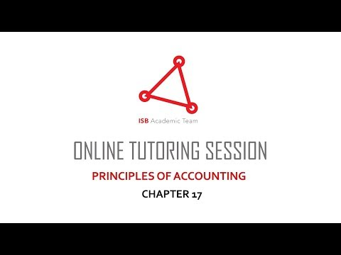 Chapter 17 - Principles of Accounting   Online Tutoring Session