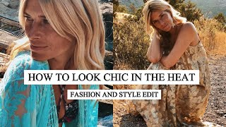 HOW TO LOOK CHIC IN THE HEAT | Summer 2020 | HOT WEATHER OUTFITS