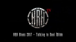 HRH TV – Dani Wilde @ HRH Blues IV