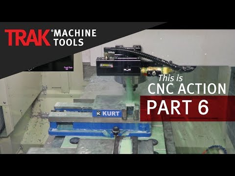 TRAK LPM | CNC Machining Action | Volume 1 | Episode 6