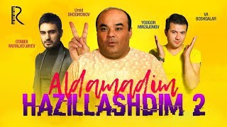 Aldamadim, hazillashdim 2 (o'zbek film) | Алдамадим, хазиллашдим 2 (узбекфильм)