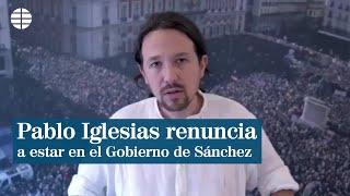 Pablo Iglesias renuncia a entrar en el Gobierno de Pedro Sánchez para facilitar una coalición