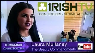 IrishTV Interview | Monaghan Matters | The Beauty Commandments