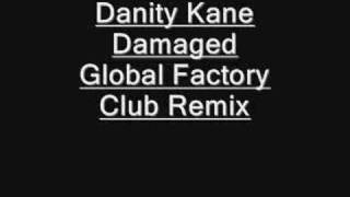 Danity Kane - Damaged (Global Factory Club Remix)