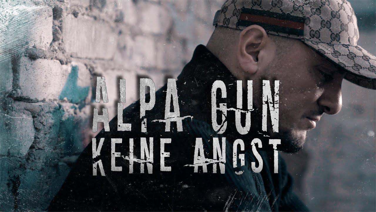 Alpa Gun – Keine Angst