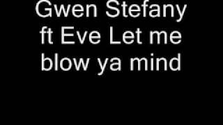 Gwen Stefany ft Eve Let me blow ya mind