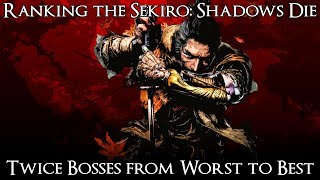 Ranking the Sekiro Shadows Die Twice Bosses from Worst to Best