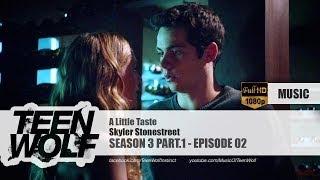 Skyler Stonestreet - A Little Taste | Teen Wolf 3x02 Music [HD]