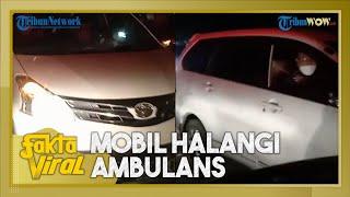 Fakta Viral Ambulans Bawa Pasien Lansia Dihalangi Mobil Pribadi, Kabur saat Ditantang Turun