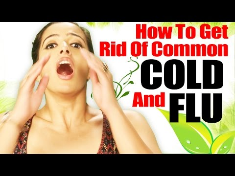 Video How to Get Rid of Common Cold and Flu Quickly - Homemade Cold and Flu Remedy