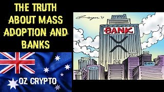 XRP: The Truth About Banks and Mass Adoption