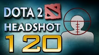 Dota 2 Headshot - Ep. 120