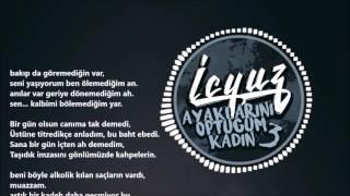 İçyüz - Ayaklarını Öptüğüm Kadın (Part.3) (Official Audio) 2016