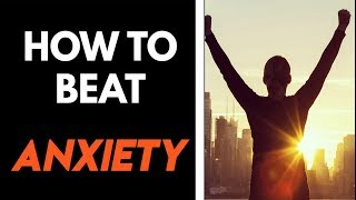 How To Face Your Fears & Beat Anxiety