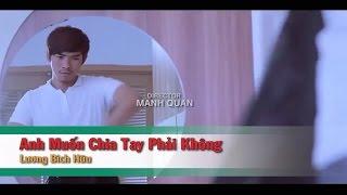 Anh Muốn Chia Tay Phải Không (Tone Nam) – Lương Bích Hữu