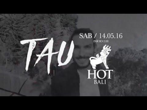 Sacramix apresenta: TAU na Hot Bali 14.05.2016