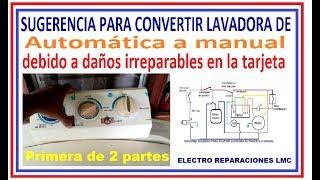 Como convertir lavadora automática a manual.  Una Sugerencia. (PARTE 1)