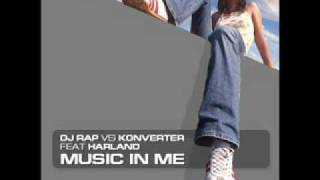 DJ Rap vs Konverter feat. Harland - Music In Me