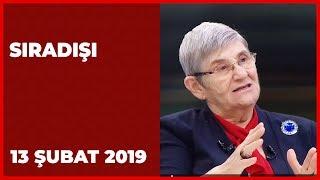 Sıradışı - 13 Şubat 2019 | Prof. Dr. Canan Karatay