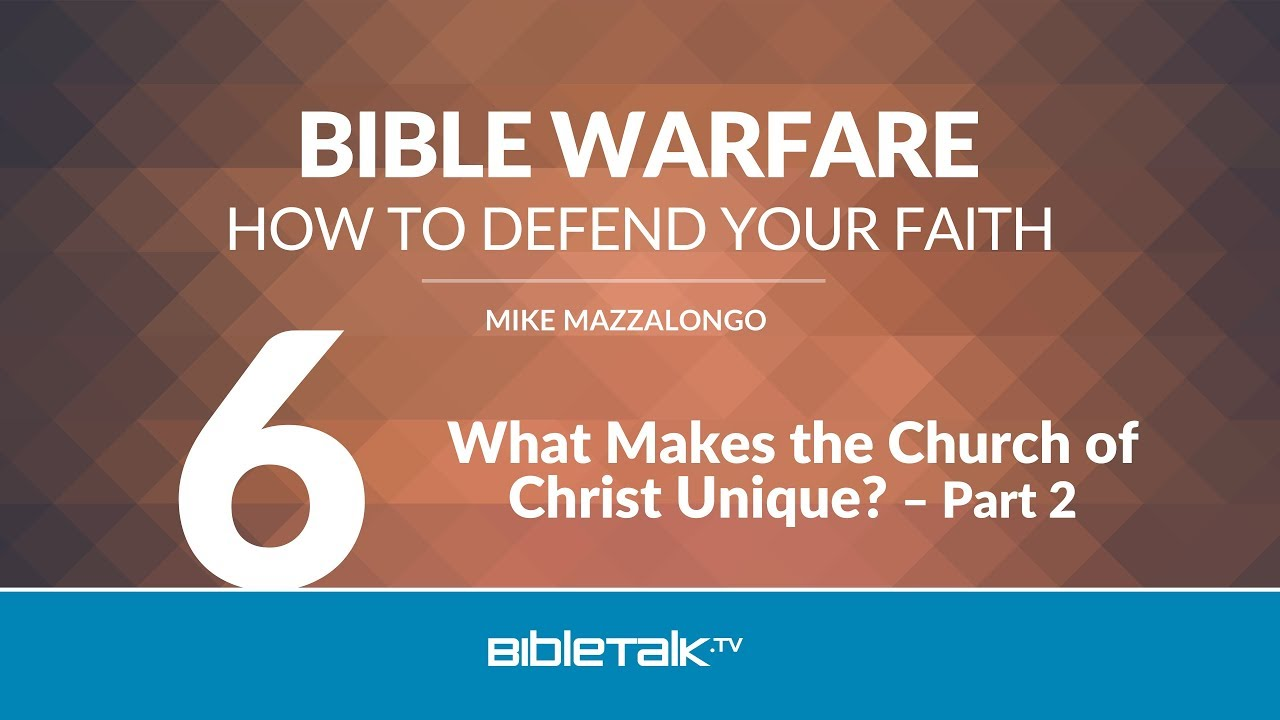 6. What Makes the Churches of Christ Unique?