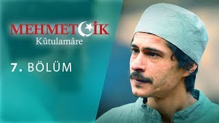 Mehmetcik Kutul Amare (Kutul Zafer) episode 7 with English subtitles